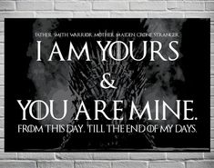 Game of Thrones Wedding Vows I am yours and you are mine poster by EAlexDesigns