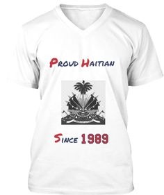 Proud Haitian Since 1989 | Teespring