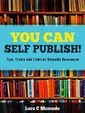 Free Kindle Book - [Reference][Free] YOU Can Self Publish!: Tips, Tricks and Valuable Resources
