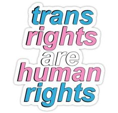 trans rights are human rights Sticker Transgender Ftm, Transgender Captions, Trans Art, Trans Rights, Lgbt Love, Intersectional Feminism, After Life, Human Rights, Sticker Design