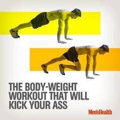 Build strength and torch fat from the comfort of anywhere with the ultimate no-weights workout plan. #exercise #workout #bodyweight http://www.menshealth.com/fitness/ultimate-body-weight-workout?cid=soc_pinterest_content-fitness_aug14_bodyweightexercisekickass