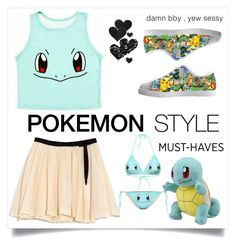 """""""pokemon"""" by stranjakivana ❤ liked on Polyvore featuring Band of Outsiders, Bristols6 and Pokemon"""