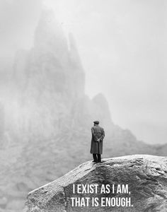 """I exist as I am, that is enough.""  ― Walt Whitman"