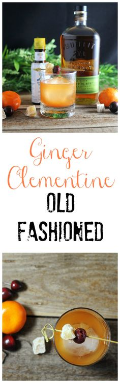 Ginger Clementine Old Fashioned, bourbon, angostura bitters #cocktail #classic #ginger #orange