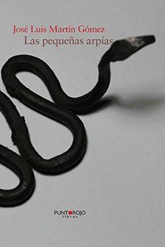 Las pequeñas arpías (Spanish Edition) by José Luis Martín Gómez http://www.amazon.com/dp/8415935617/ref=cm_sw_r_pi_dp_LLjWwb0WXY6VG