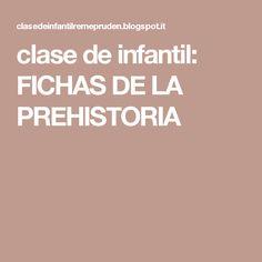 clase de infantil: FICHAS DE LA PREHISTORIA