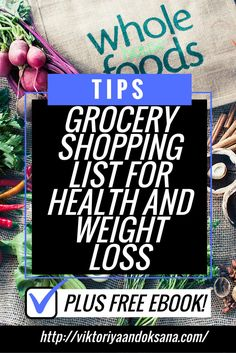 GROCERY SHOPPING LIST FOR HEALTH AND WEIGHT LOSS: what you should buy and why to help you lose weight, gain muscle, get beautiful skin, strengthen the immune system, feel great, and look great! Click through to read or pin and save for later! FREE EBOOK INCLUDED! via @viktoriyaandoks
