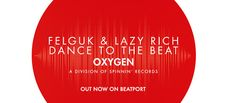 Release: Felguk & Lazy Rich - Dance To The Beat [Oxygen] - HousePlanet
