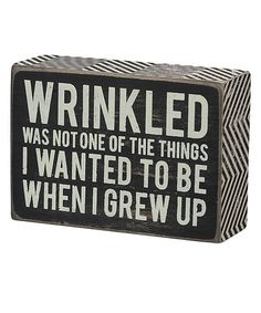 Take a look at this 'Grew Up' Box Sign by Primitives by Kathy on #zulily today!