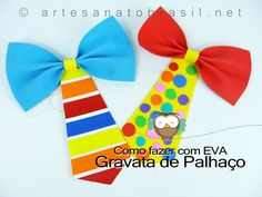Gravata de palhaço em EVA Clown Crafts, Circus Crafts, Carnival Crafts, Carnival Masks, Circus Birthday, Circus Theme, Circus Party, Girl Birthday, Picture Banner