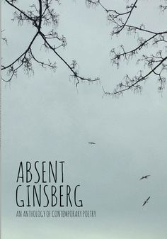 Absent Ginsberg: An Anthology of Contemporary Poetry eBook: Lou Wilson, Will Vigar, James Oliver Firkins: Amazon.co.uk: Kindle Store
