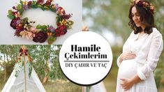 Hamile Fotoğraf Çekimlerim / Taç ve Çadır Yapımı/ DIY TEEPE