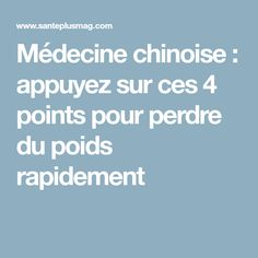 Médecine chinoise : appuyez sur ces 4 points pour perdre du poids rapidement Lose Weight, Weight Loss, Sculpter, 100 Calories, Reflexology, Points, Healthy Life, Health Fitness, Nutrition