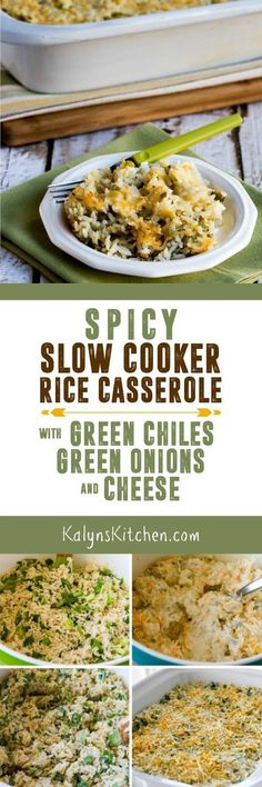 I used my beloved Crock-Pot Casserole Crock Slow Cooker to make this Spicy Slow Cooker Rice Casserole with Green Chiles, Green Onions, and Cheese, but most any slow cooker will work.  [from KalynsKitchen.com]