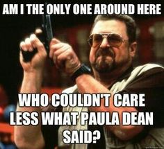 Paula Dean.