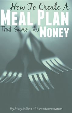 How To Create A Meal Plan That Saves You Money - Learn how to create a meal plan that saves money. After reading this you will never go without creating a meal plan ever again. save money on food frugal meal ideas, meal planning tips and budget recipes!