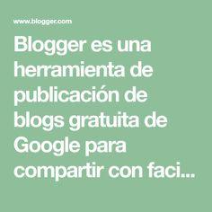 Blogger es una herramienta de publicación de blogs gratuita de Google para compartir con facilidad tus pensamientos con el mundo. Con Blogger, publicar textos, fotos y vídeos en tu blog personal o de equipo es fácil. Profile View, User Profile, Barbie, Free Blog, Make It Simple, Thoughts, Photo And Video, Google, Quilt