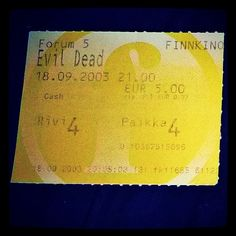 #EvilDead #movieticket #elokuvalippu 18.09.2003 at #Forum5 #Movietheater #hellsinki first time from silver screen! From VHS in 1980s...