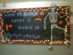 Halloween music bulletin board.  Make No Bones about it Music is Spook-Tacular!