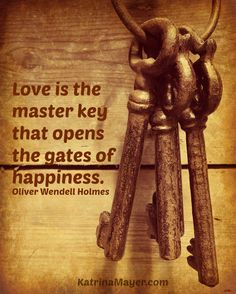 Love is the master key.