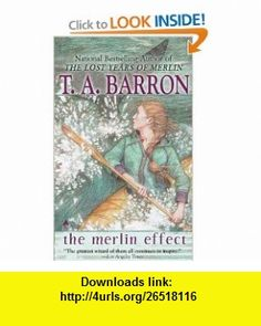 The Merlin Effect (Lost Years of Merlin) (9780441012220) T. A. Barron , ISBN-10: 0441012221  , ISBN-13: 978-0441012220 ,  , tutorials , pdf , ebook , torrent , downloads , rapidshare , filesonic , hotfile , megaupload , fileserve