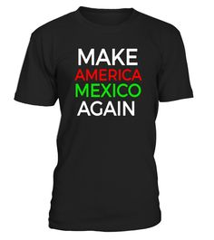 Make America Mexico Again President T-Shirt