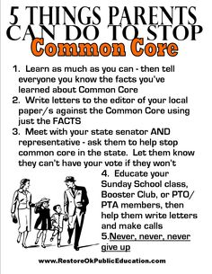 """When parents ask, """"What can I do to Stop Common Core in my state?"""", here are some answers.  Sadly, there is no 'EASY' button for this one!  It will take long, hard hours of establishing relationships, sending emails and calling senators and representatives!  Don't shirk your duty!  Doing just these five things will help STOP COMMON CORE in your state!"""