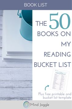 50 Books on My Reading Bucket List. The list of books I want to read before I die. Download a printable and template to make your own. #bucketlist #books #amreading #bookworm #reading