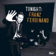 Tonight: Franz Ferdinand, Franz Ferdinand (2009)