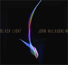 "John Mclaughlin's 2015 release ""Black Light"""