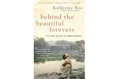Behind the Beautiful Forevers: Life, Death, and Hope in a Mumbai Undercity,' by Katherine Boo