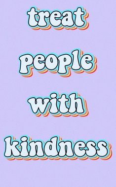 Treat people with kindness VSCO wallpaper - Words Quotes, Wise Words, Me Quotes, Motivational Quotes, Inspirational Quotes, Sayings, Say Thank You Quotes, Be Kind Quotes, Place Quotes