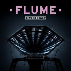 Flume - Flume Deluxe Edition (Vinyl, LP) at Discogs [DONE]