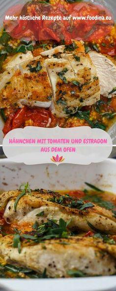 Zartes Hähnchenfleisch mit Tomaten und Estragon aus dem Ofen - besser geht nicht