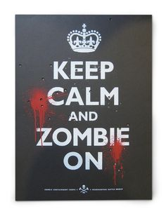 Keep Calm and Zombie On.at North Columbus Public Library's Zombie Prom: Thursday, October 18 @ Zombie Apocalypse Party, Zombie Party, Apocalypse Survival, Zombie Apocolypse, Halloween Party, Halloween Makeup, Halloween Decorations, Keep Calm Posters, Keep Calm Quotes