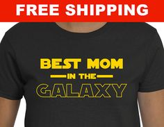 Best Mom In The Galaxy  Star Wars  Mom  Nerd Mom by TeeShirtGalaxy