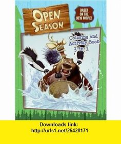 Open Season Coloring and Activity Book 3-in-1 (9780060846145) Julia Simon-kerr, Jennifer Frantz , ISBN-10: 0060846143  , ISBN-13: 978-0060846145 ,  , tutorials , pdf , ebook , torrent , downloads , rapidshare , filesonic , hotfile , megaupload , fileserve