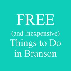 Free things to do in Branson, Missouri, when you are on vacation.