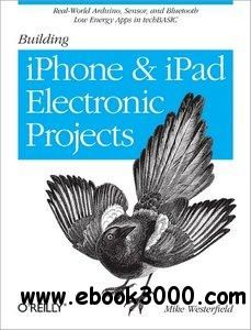 Building iPhone and iPad Electronic Projects: Real-World Arduino, Sensor, and Bluetooth Low Energy Apps in techBASIC - Free eBooks Download