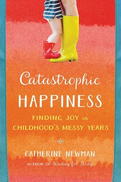 Something I read: Catastrophic Happiness - Hither & Thither