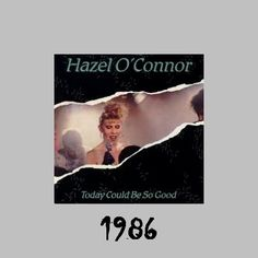 Hazel O'Connor - Today Could Be So Good