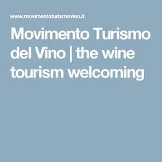 Movimento Turismo del Vino | the wine tourism welcoming