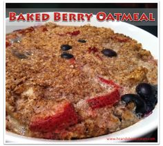 Clean Eat Recipe :: Baked Berry Oatmeal #eatclean #cleaneating #heandsheeatclean #recipe #breakfast #oatmeal