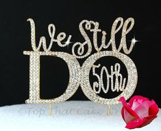 We still Do© Or Mr & Mrs 50TH Anniversary Cake topper in