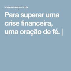 Para superar uma crise financeira, uma oração de fé. |