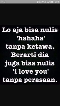 Quotes Lucu, Cinta Quotes, Home Quotes And Sayings, Daily Quotes, Life Quotes, Tumblr Quotes, Text Quotes, Funny Meme Quotes, Funny Tweets Twitter