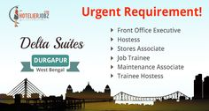 Today we go East  Delta Suites in Durgapur, #WestBengal has listed out the following vacancies! And welcomes qualified candidates for the positions. Full details here: https://goo.gl/8uMsaz
