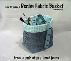 DIY Organization Ideas for Crafts | Easy Sewing Project | DIY Fabric Basket from Old Jeans | DIY Projects & Crafts by DIY JOY at http://diyjoy.com/upcycled-diy-projects-from-old-jeans
