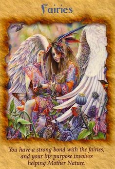 The fairies want to let you know that they're with you as spirit guides, helping you meet your physical needs and fulfill your life's purpose.. (keep reading: http://www.freeangelcardreadingsonline.com/2012/daily-angel-reading-fairies/)