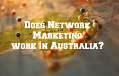 Does Network Marketing work in Australia?
